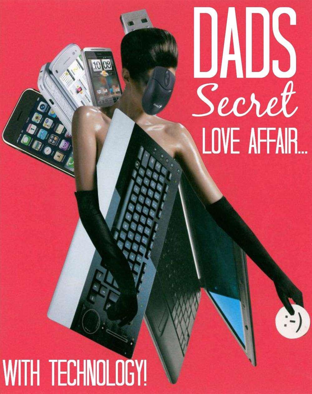 Dad's Secret love affair…. with technology, Miss Gadget%, uncategorised%