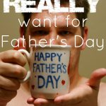 20 Quotes about Dads for Father's Day, Fathers day gift 150x150%, daily-dad%