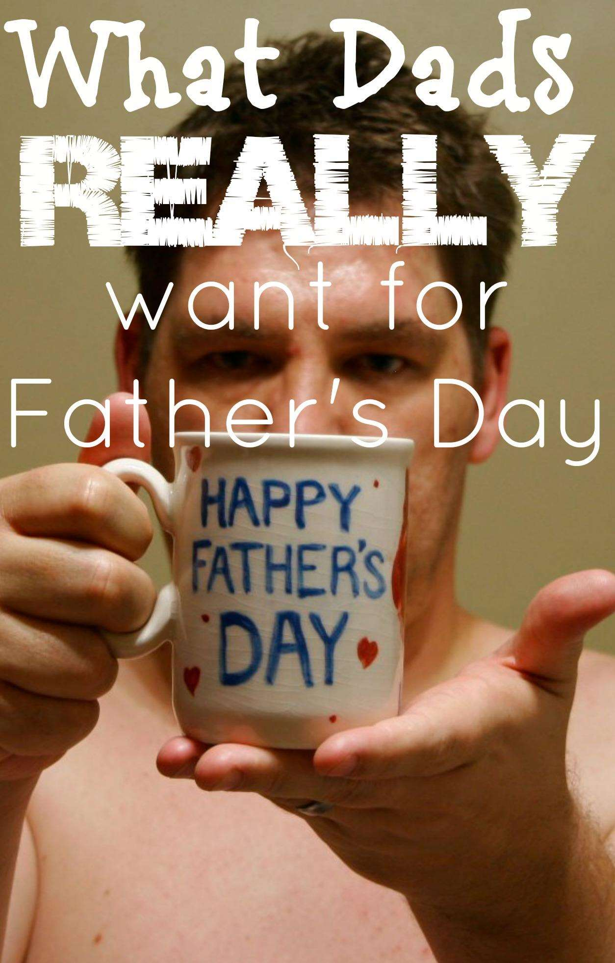 What Dads Really Want For Father's Day, Fathers day gift%, uncategorised%