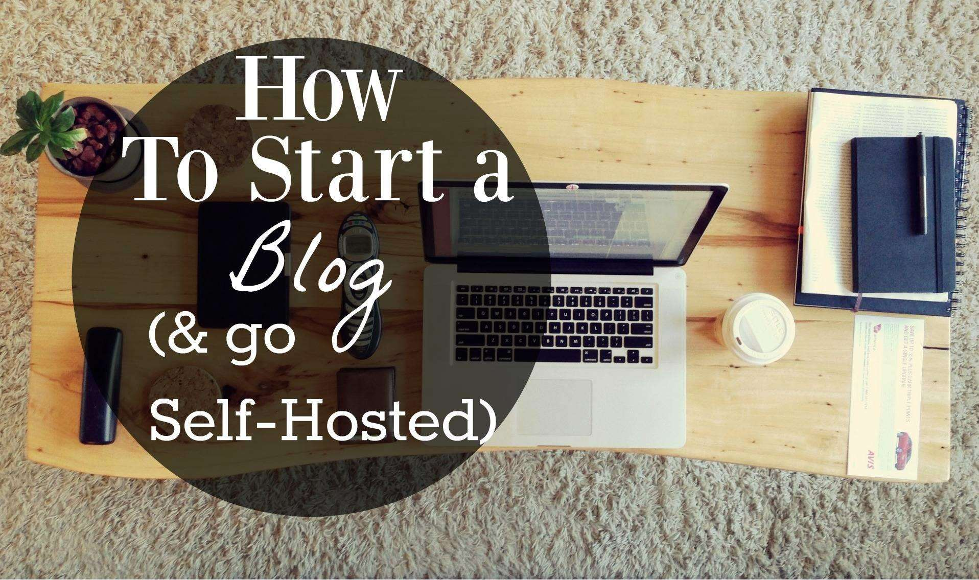 How to start a blog and how to go self hosted, How to start a blog and go self hosted%, new-dad%