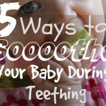 Keeping Your Baby Safe and Snuggly This Winter, 5 Ways to Soothe your baby during teething LS 150x150%, health%