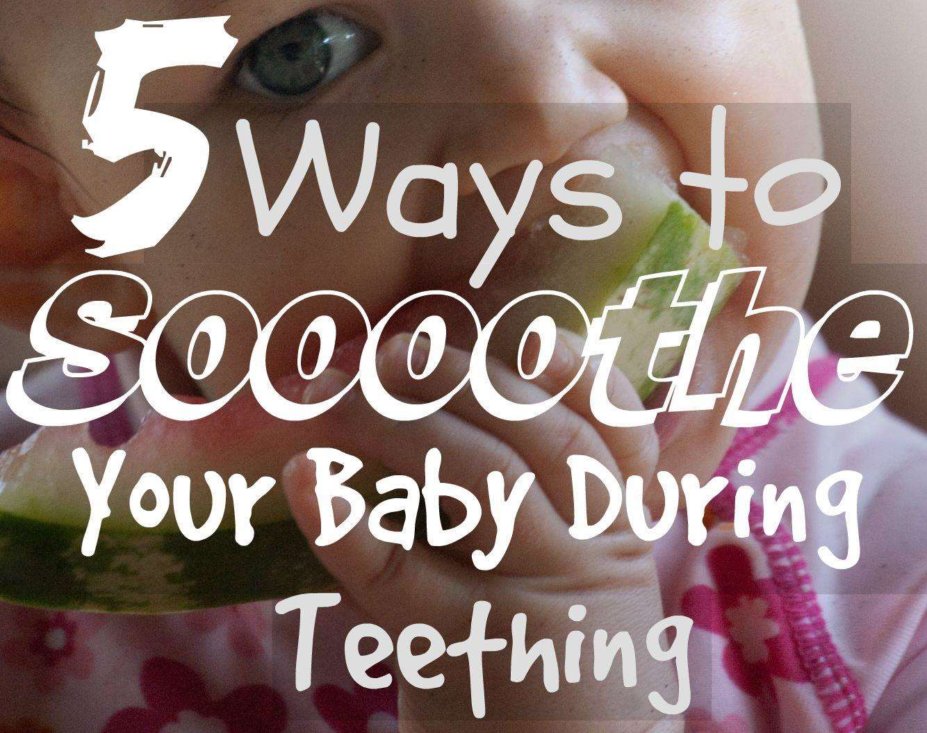 Soothe Your Baby During Teething, 5 Ways to Soothe your baby during teething LS%, 0-1%