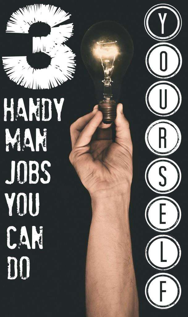 3 Handyman Jobs that you can do yourself, Easy DIY 609x1024%, new-dad%