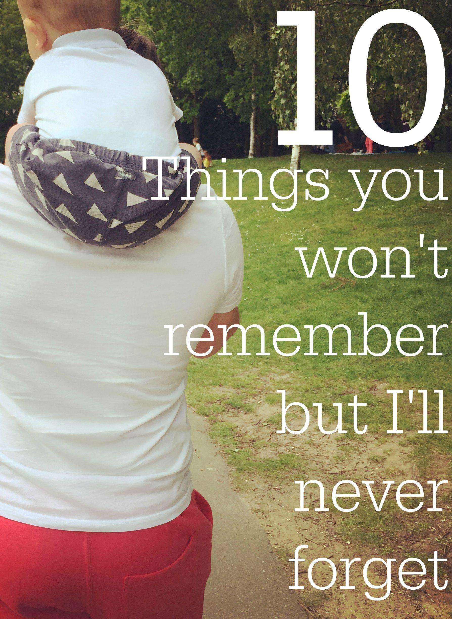 10 Things you won't remember but I'll never forget, Things you wont remember but Ill never forget%, new-dad%