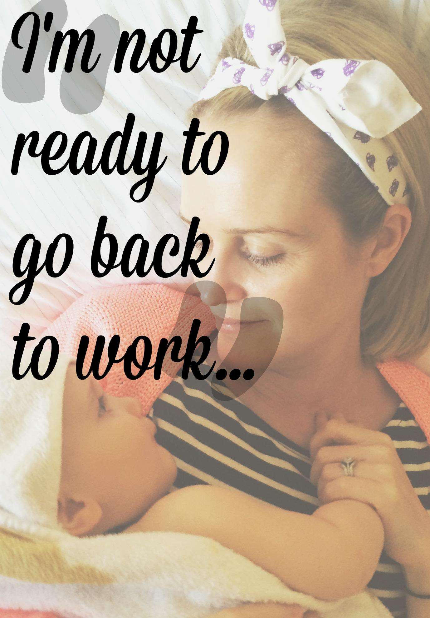 """I'm Not Ready to go Back to Work"", back to work after baby%, new-dad%"