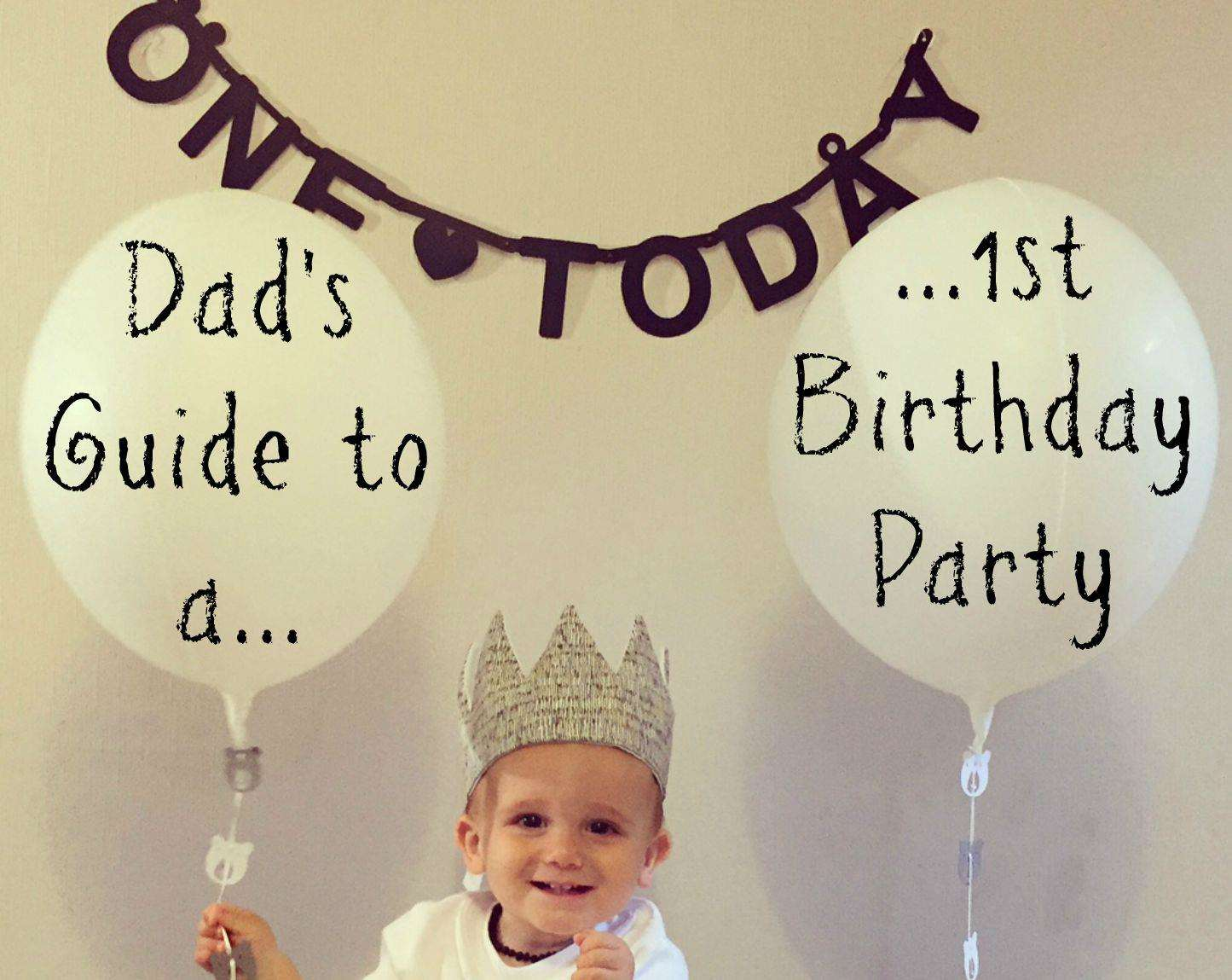 A Dad's Guide to a First Birthday Party, 1st Birthday Party Ideas PT%, new-dad%