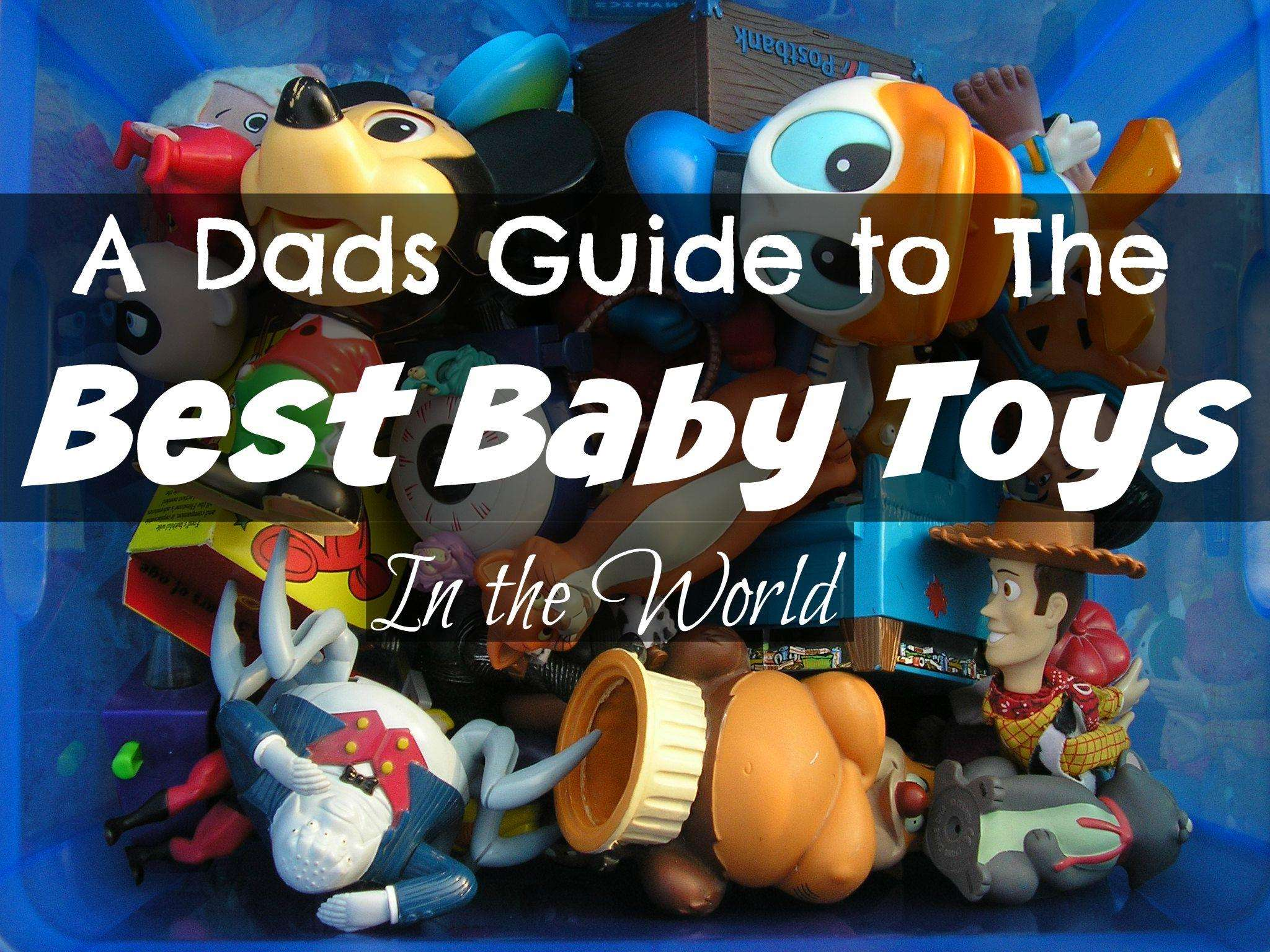 A Dads Guide to the 13 Best Baby Toys in the World, Best Baby Toys%, new-dad, 2-3, 0-1%