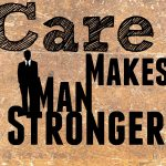 Behind Every Successful Man..., Care makes a man stronger 150x150%, lifestyle%