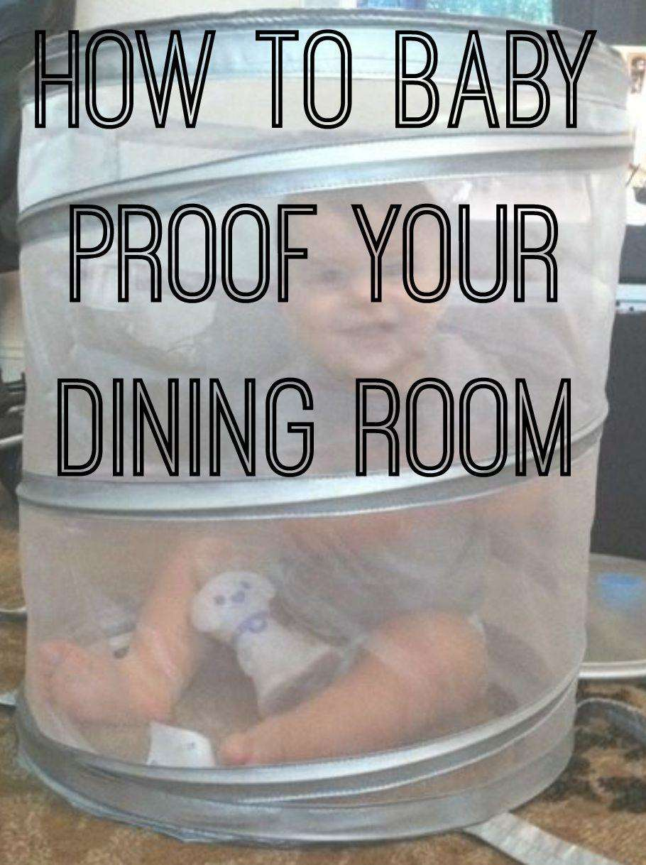 Babies are Messy - How to Baby Proof your Dining Room, How to baby proof your dining room%, new-dad%
