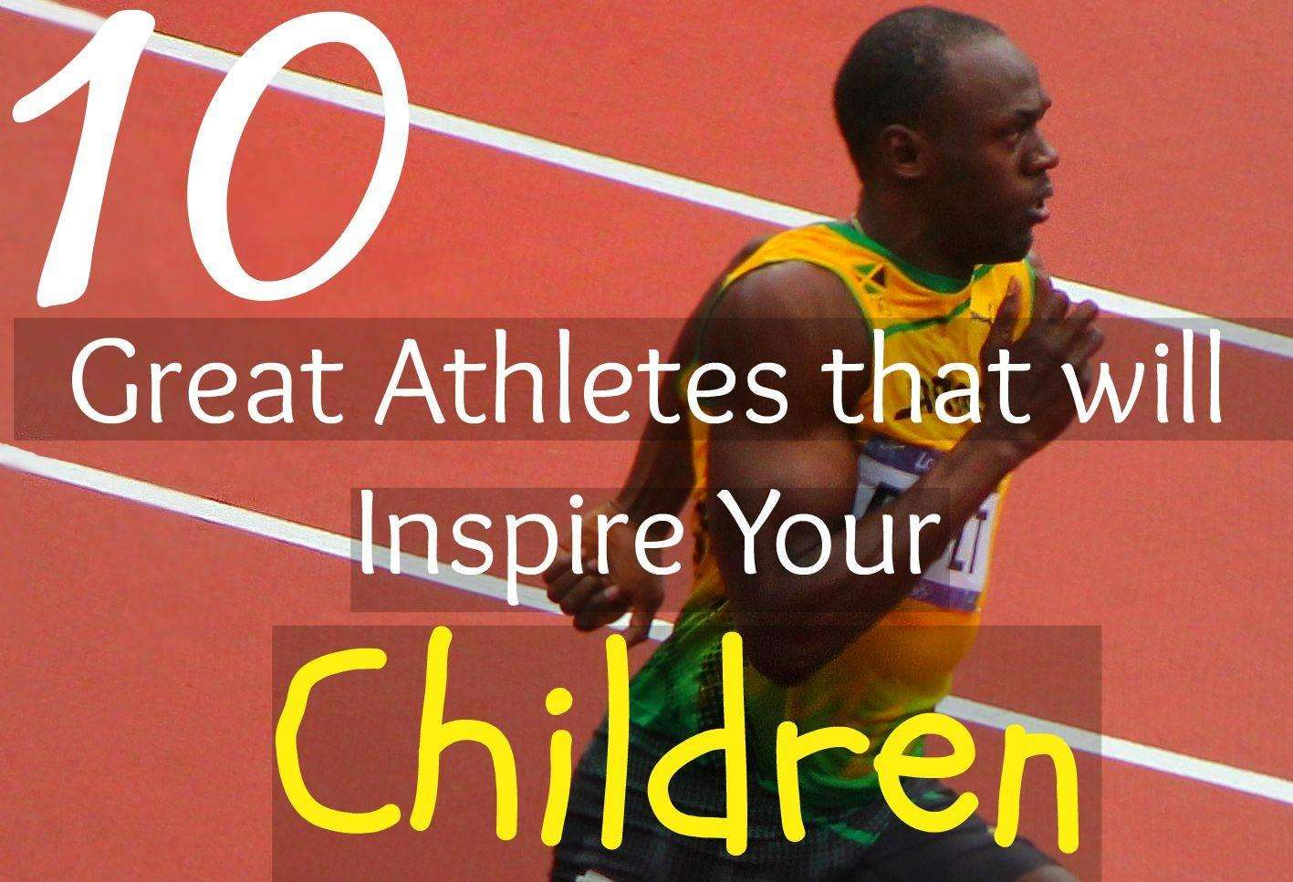 10 Great Athletes that Will Inspire Your Children, athletes that inspire kids LS%, daily-dad%