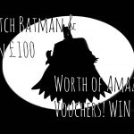 Win £10 Amazon Voucher, Batman Featured 150x150%, uncategorised%