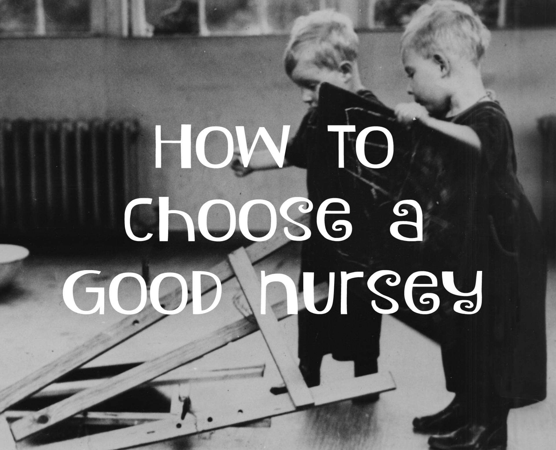 What To Look For In A Nursery, Choose a Nursery %, guest-dads%
