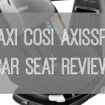 Top 5 Child Car Seat Checks Every Parent Should Look At, Maxi Cosi Axissfix Review Featured 150x150%, product-review, 0-1%