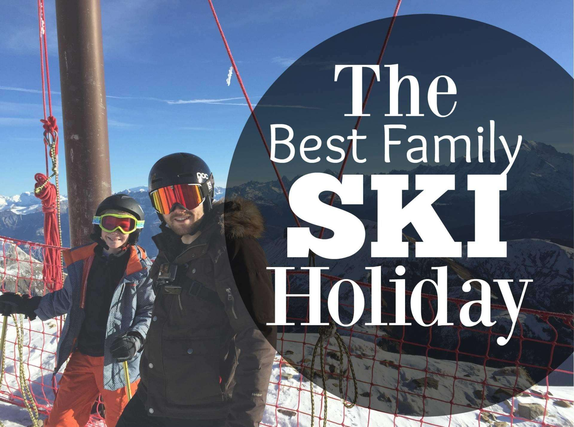 The Best Family Ski Holiday? , The best family ski holiday%, daily-dad, product-review%