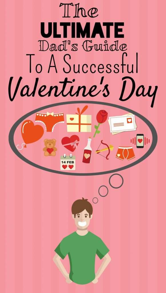 Dad's Ultimate Guide to a Successful Valentines Day, Ultimate guide to a successful valentines Day 581x1024%, love-and-relationships%