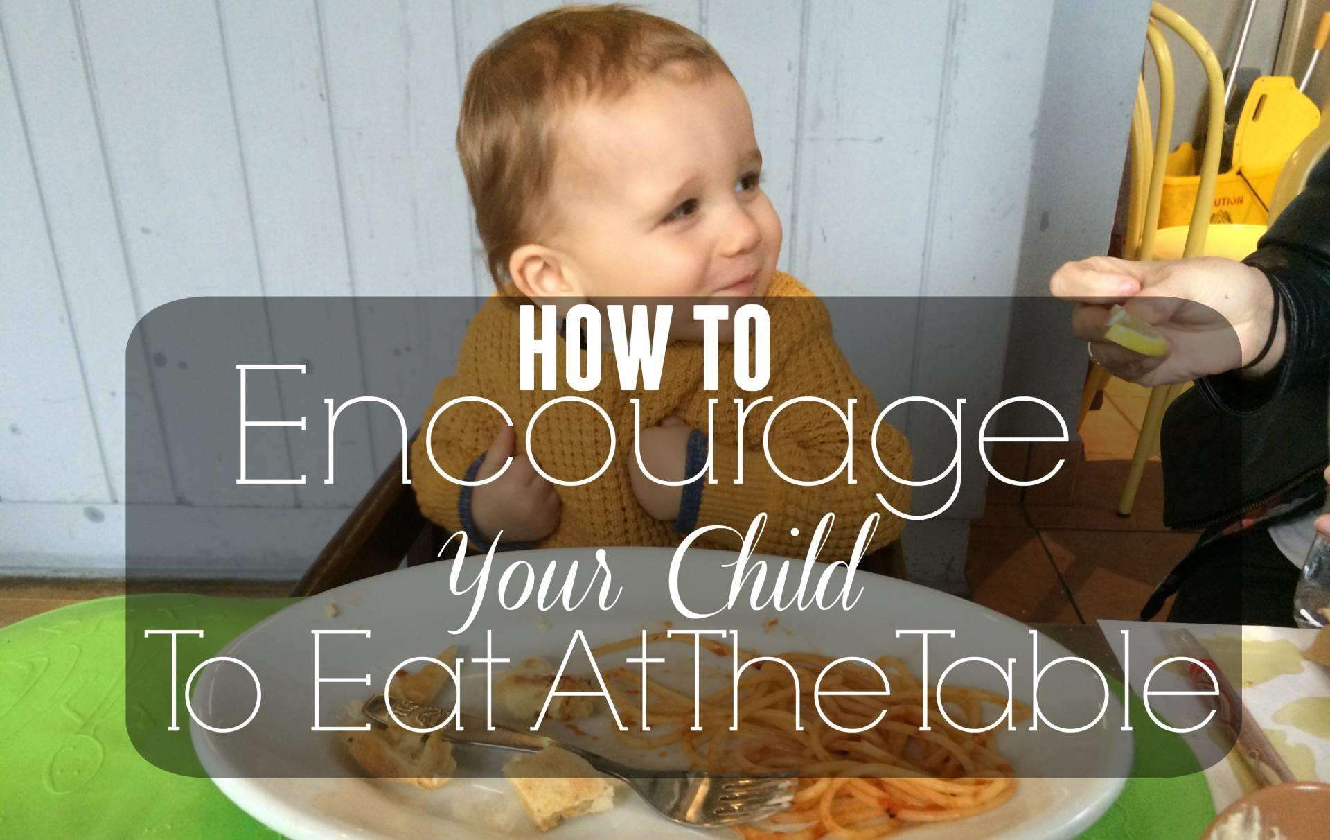 How to Encourage your Child to Eat at the Table, eat at the table FT%, new-dad, lifestyle%