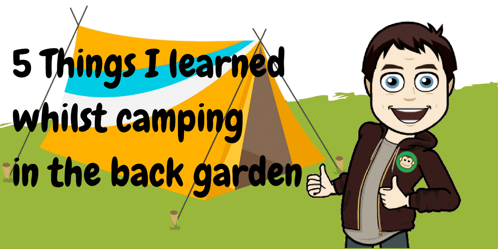 5 Things I learned whilst camping in the garden with the kids, featuredimage campinggarden%, daily-dad, 6-9, 4-5%